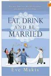 Eat, Drink And Be Married (by Eve Makis)