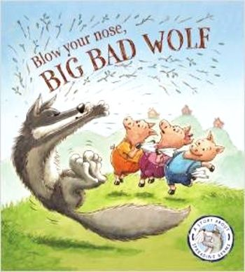 Blow Your Nose Big Bad Wolf