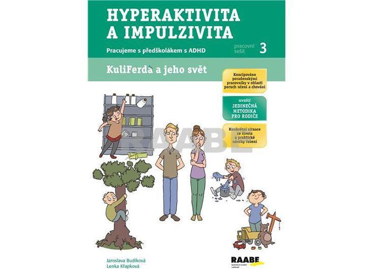 Kuliferda a jeho svět-Hyperaktivita a impulzivita - Pracujeme s předškolákem ADHD, pracovní sešit 3 RAABE